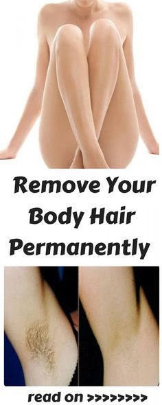 Amazing: This Is How You Can Remove Your Body Hair Permanently (No Need To Use Wax or To Shave) » Plain Live