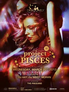 NIGHT @clubdragonfly presents PROJECT PISCES Weds Mar 20th 2013 with DJ Aay and DJ Mikey Moran and presenting the Picseans. Be There!