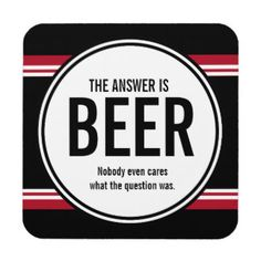 Keep your table protected with Funny coasters from Zazzle! Beer Memes, Beer Humor, Beer Funny, Sign Quotes, Funny Quotes, Asshole Quotes, Humour Quotes, Spirit Quotes, Drunk Humor