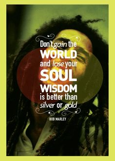 dontgaintheworld Bob marley Quotes Visualised A Must Read