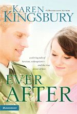 Ever After, Karen Kingsbury