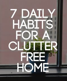 ✔ DAILY DECLUTTERING HABITS: 1. Tackle physical mail immediately, 2. Clean dishes after meals (don't leave in sink overnight), 3. Make bed each morning, 4. Clear counter (or any flat surface area), 5. Return items nightly to proper place, 6. Complete 1-2 min jobs immediately (nix procrastination urge), 7. Minimize overfilled spaces.