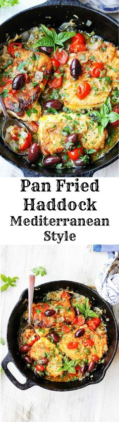 Pan Fried Haddock Mediterranean Style with white wine, cherry tomatoes, kalamata olives and tangy capers is very easy but very flavorful dish that can be ready in 20 minutes.