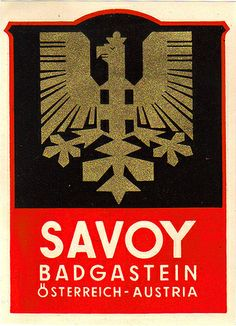 Austria - Badgastein - Hotel Savoy   Flickr - Photo Sharing! Luggage Stickers, Luggage Labels, Vintage Luggage, Vintage Travel Posters, Steamer Trunk, Salzburg, Typography, Austria Travel, Ephemera