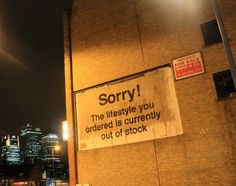 """Banksy's latest piece on the streets of London. """"Sorry! The lifestyle you ordered is currently out of stock"""""""
