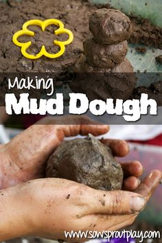 How to Make Mud Dough Supplies: Dirt Water Vegetable Oil Cornstarch Large plastic bin Cookie cutters Sand shovels