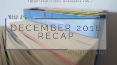 December 2016 recap // Wrap Ups