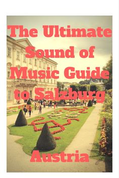 The ultimate Sound of Music Guide to Salzburg - from a real fan of the film and the city. My top tips for having the best Sound of Music experience in beautiful Salzburg, Austria.