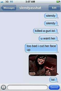 Jeff the killer/Slendy messaging
