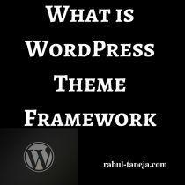 What is WordPress Theme Framework
