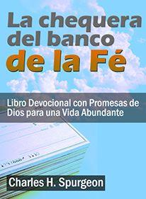 La Chequera del Banco de la Fe Libro Devocional con Promesas de Dios para una Vida Abundante Charles H. Spurgeon