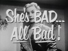 Barbara Payton. Bad. Not just a little but all. Bad Blonde. '53.