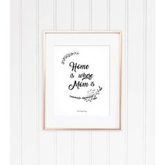 Home is where Mom is Mother's Day Printable letter size minimal black... ($5.65) ❤ liked on Polyvore featuring home, home decor and stationery