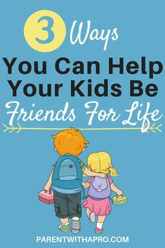Episode 3 Ways You Can Help Your Kids Be Friends For Life - Parent with a Pro Parenting Websites, Parenting Plan, Foster Parenting, Parenting Quotes, Parenting Hacks, Parenting Strong Willed Child, Sibling Relationships, Helpful Hints, Children
