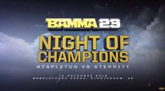 Saturday November 14, 2015– The results of the BAMMA 23: Night Of Champions weigh ins held at the Barclaycard Arena, Birmingham on the 13th November 2015 & details of the final fight card…