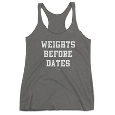 ca88752c68d1bf Weights Before Dates Workout Tank Top - funny workout tank top