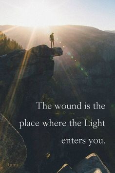wound. I have a lot of light in my soul, and that is ok with me.