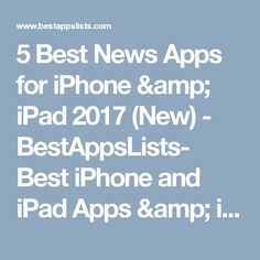 5 Best News Apps for iPhone & iPad 2017 (New) - BestAppsLists- Best iPhone and iPad Apps & iOS Games