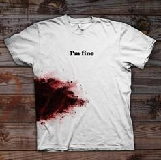 "lol this is our shirt because no matter what is going on ""we are fine"" lol"