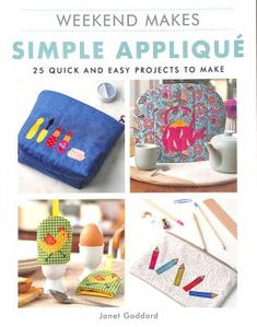Make the most of your spare time and discover the stylish and fun craft of appliqué with this book of 25 original and beautiful designs. Delve into your spare fabric stash to achieve some stunning results using very simple techniques, all fully explained with clear step-by-step instructions. Both hand and machine-sewn appliqué techniques are covered in detail, giving the reader the choice to use their preferred method. Templates are included to make completing each project easy. Book Crafts, Fun Crafts, Arts And Crafts, Craft Books, Peg Bag, Needle Case, Easy Projects, Step By Step Instructions, Decorating Your Home