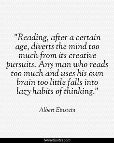 Albert Einstein Quotes | http://noblequotes.com/ I'd rather be writing my own sotry than reading that of others