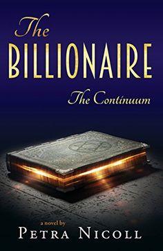 The Billionaire: The Continuum by Petra Nicoll https://www.amazon.com/dp/B077KHN4JZ/ref=cm_sw_r_pi_dp_x_yEegAb17HNPH0
