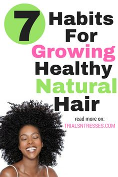 7 Habits For Growing Healthy Natural Hair