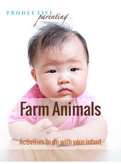 Productive Parenting: Preschool Activities - Farm Animals - Early Infant Activities