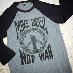 Beer Shirt, Beer Gift, Make Beer Not War, Homebrewer Gift, Craft Beer Baseball Tee, Graphic Tee, Oktoberfest, Birthday, Christmas Gift by brewershirts on Etsy https://www.etsy.com/listing/478924518/beer-shirt-beer-gift-make-beer-not-war