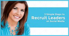 3 Simple Steps to Recruit Leaders on Social Media