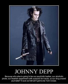 true Johnny depp that's exactly why he's my favorite actor
