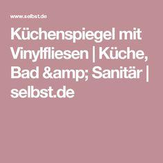 Küchenspiegel mit Vinylfliesen   Küche, Bad & Sanitär   selbst.de