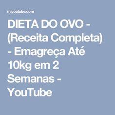 DIETA DO OVO - (Receita Completa) - Emagreça Até 10kg em 2 Semanas - YouTube