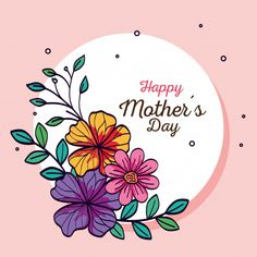Happy mother day card and frame circular with flowers decoration , Happy Mother's Day Card, Happy Mother's Day Greetings, Mother's Day Background, Geometric Background, Flower Letters, Flower Frame, Happy Woman Day, Happy Mothers Day, Mother's Day Theme