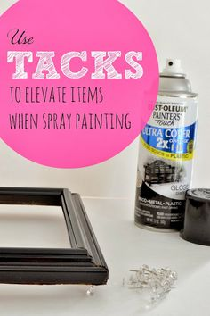 10 Paint Secrets (PART THREE!): what you never knew about paint. This is GREAT! Use tacks under your item before spraying it.  Either that or you can countersink screws into scrap wood.  Just be sure they are all sunk to the same exact depth!  You want all 4 pieces to hold the piece you are painting evenly!