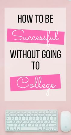 How to get your dream job and life without going to college or university | Life advice on how to succeed without a degree or going to college or uni