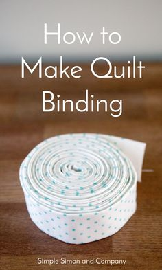 Sewing Quilts Learn to make quilt binding in six simples steps by Simple Simon and Company. - Learn to make quilt binding in six simples steps by Simple Simon and Company. Quilting For Beginners, Sewing Projects For Beginners, Quilting Tips, Quilting Tutorials, Machine Quilting, Sewing Tutorials, Quilting Projects, Beginner Quilting, Diy Projects