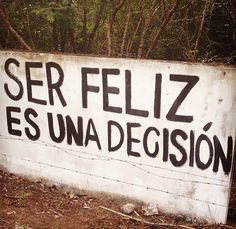 Being happy is a decision: Present infinitive of ser with present 3rd person singular of ser.