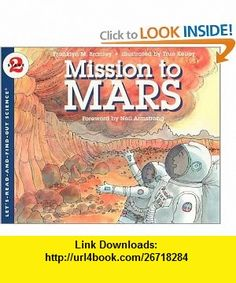 Mission to Mars (Lets-Read-and-Find-Out Science 2) (9780064452335) Franklyn M. Branley, True Kelley , ISBN-10: 0064452336  , ISBN-13: 978-0064452335 ,  , tutorials , pdf , ebook , torrent , downloads , rapidshare , filesonic , hotfile , megaupload , fileserve