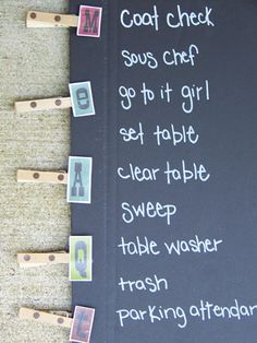 clothespin chore chart. This would be cool to do with letters of the week instead of first letters of names and make it into a weekly schedule instead of chores. awesome for college!