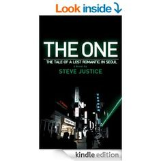 The One: The Tale of a Lost Romantic in Seoul - Kindle edition by Steve Justice. Mystery, Thriller & Suspense Kindle eBooks @ Amazon.com.  This book is proudly promoted by EliteBookService.com