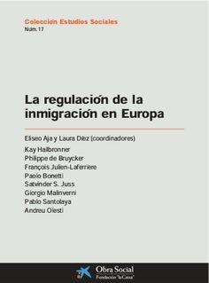 La regulación de la inmigración en Europa / Eliseo Aja y Laura Díez (coord.) ; Kay Hailbronner ... [et al.] Barcelona : Fundación La Caixa, 2005
