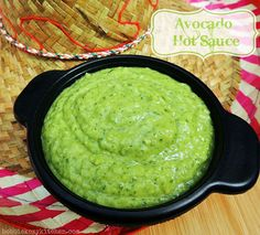 Creamy, spicy, the perfect compliment to any Mexican dish. Avocado Hot Sauce.