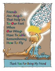 """""""Friends Are Angels"""" that help us to our feet when our wings have trouble remembering how to fly. Thank you for being my friend. All our cards are blank inside Bff Quotes, Best Friend Quotes, Great Quotes, My Best Friend, Inspirational Quotes, Angel Quotes, Special Friend Quotes, Friend Poems, Special Friends"""