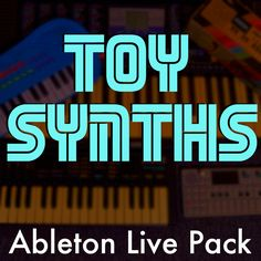 Old School and LoFi! Toy Synths Ableton Live Pack