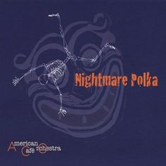 American-Cafe-Orchestra-Nightmare-Polka-CD-New