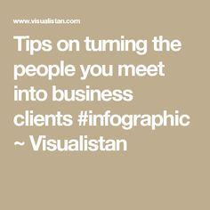 Tips on turning the people you meet into business clients #infographic ~ Visualistan