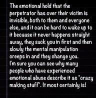 Mental manipulators...I have been manipulated into someone else completely. I'm gone.