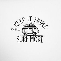 Keep it simple. Surf more #surf #surflife #happyplace