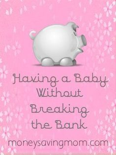 Having a Baby Without Breaking the Bank! Loved reading this! I'm going to read the others too! Not sure when Ren and I will have a baby but this will help a lot! save money on babies, #SaveMoney #Money save money on babies, #SaveMoney #Money